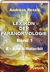 Lexikon der Paranormologie Band1: A-Azurit-Malachit