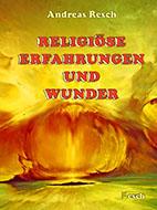 Religiöse Erfahrungen und Wunder