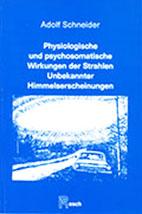 adolf-schneider: physiologische-und--psychosomatische-wirkungen-der-strahlen-unbekannter-himmelserscheinungen